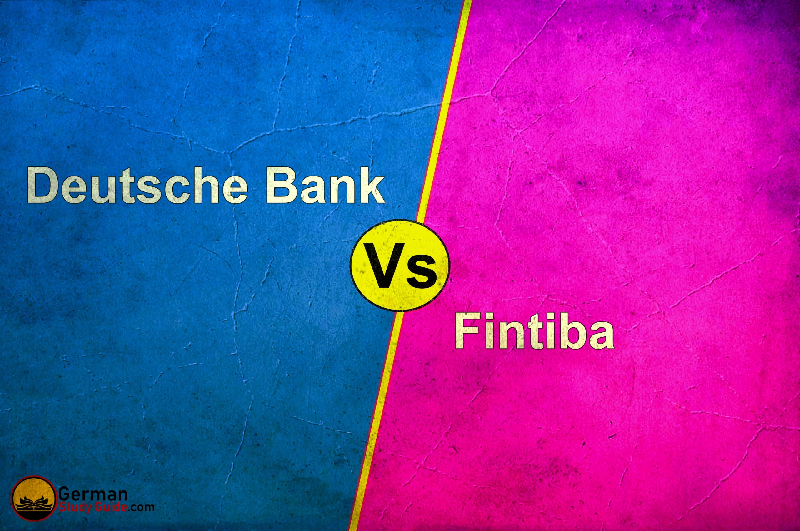 Fintiba vs Deutsche bank block account: which one is better?