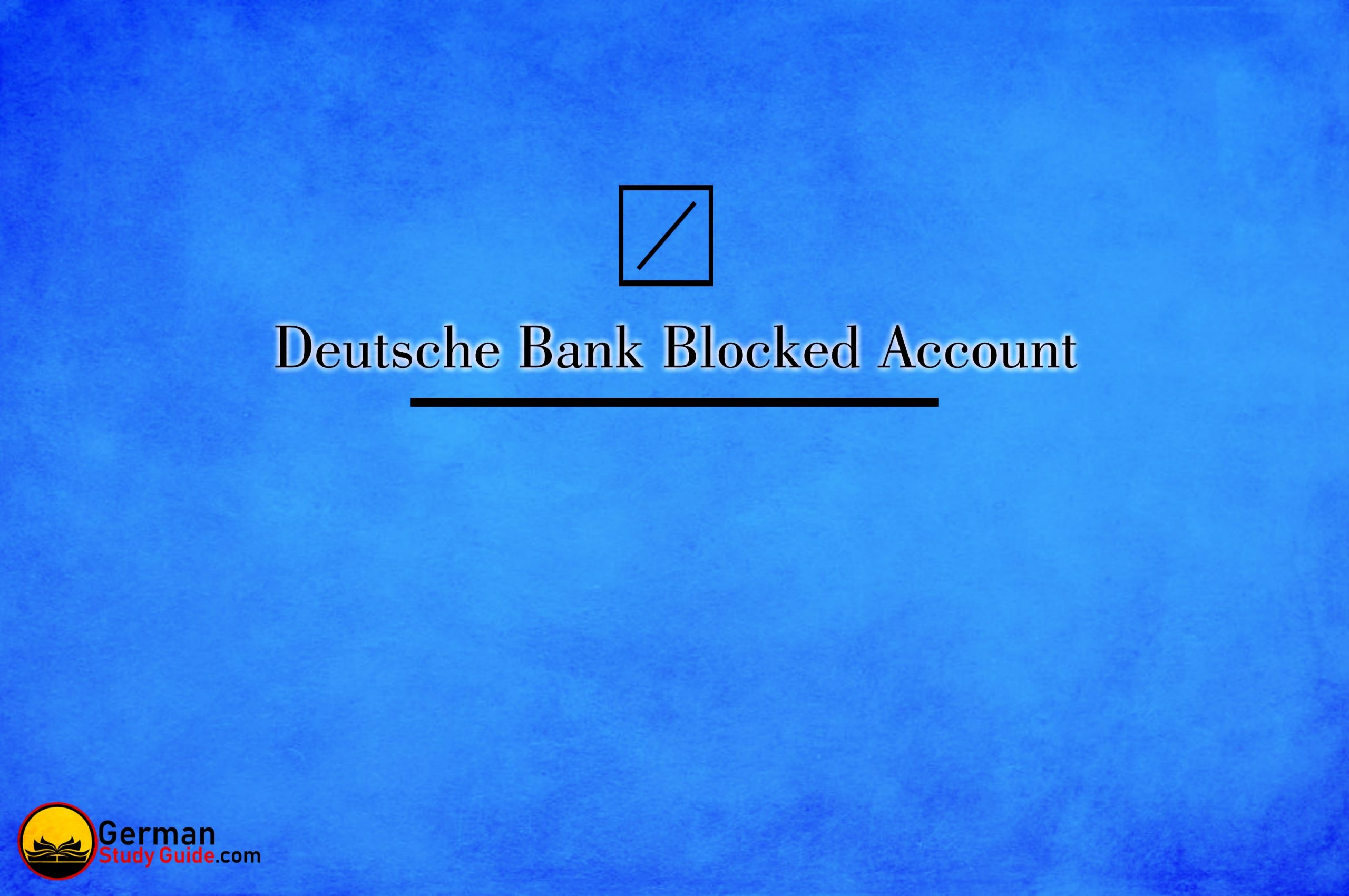 Procedure to open Deutsche bank blocked account